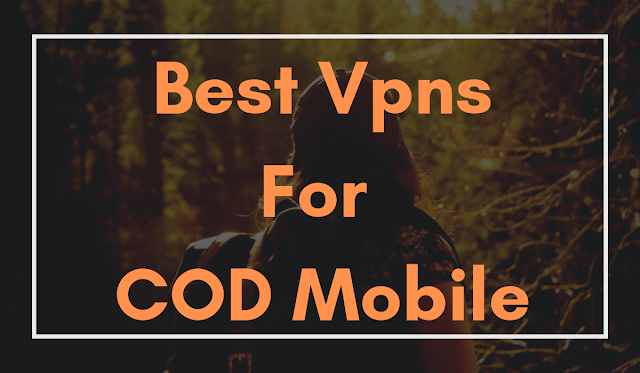 Best Vpns For Call Of Duty Mobile