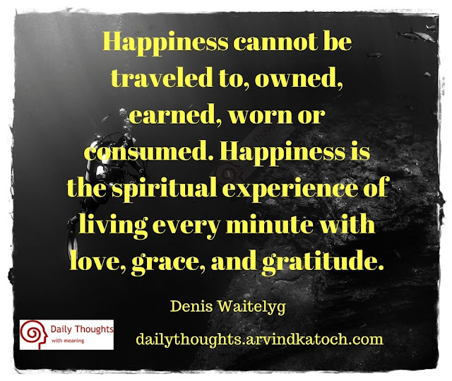 Happiness, traveled, owned, earned, Daily Thought,