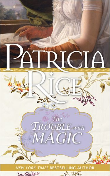 The Trouble with Magic by Patricia Rice - Giveaway!