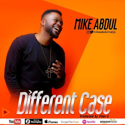 Mike Abdul – Different Case
