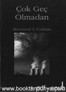 Bernard L. Cohen - Çok Geç Olmadan
