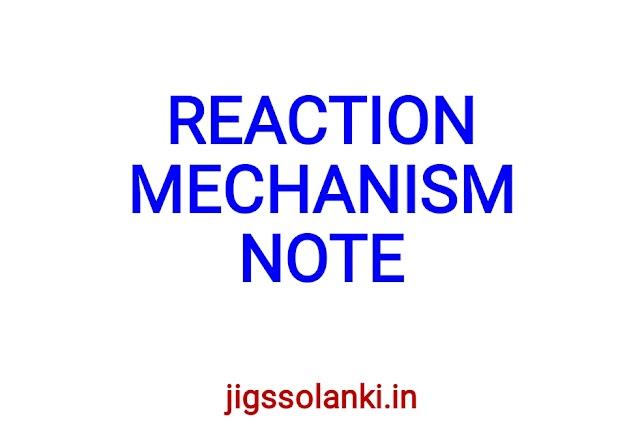 REACTION MECHANISM BEST NOTE
