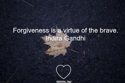 Forgiveness, Quotes, Indira Gandhi