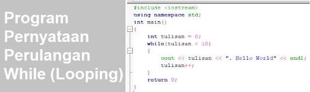 Contoh Program C++ Perulangan While Serta Penjelasan dan Floawchartnya