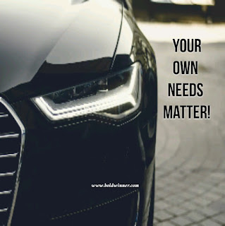 your own needs matter