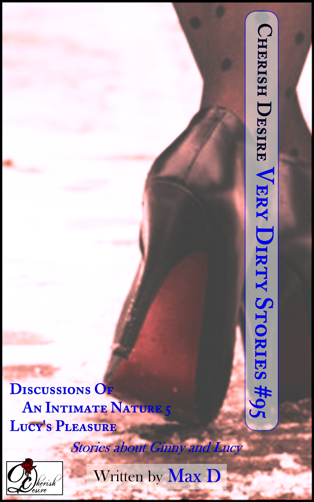 Cherish Desire: Very Dirty Stories #95, Max D, erotica