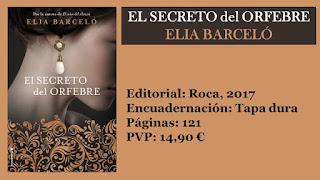 http://www.elbuhoentrelibros.com/2018/01/el-secreto-del-orfebre-elia-barcelo.html