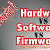 Hardware Vs Software Vs Firmware [Hindi]