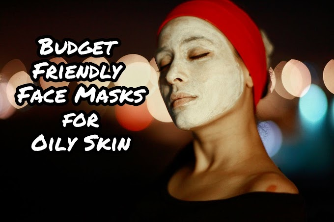 Budget Friendly Face Masks To Grab This Summer Season for Oily Acne Prone Skin