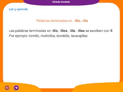 http://ceiploreto.es/sugerencias/juegos_educativos_2/14/Dictado_palabras_terminadas_illo_illa/index.html
