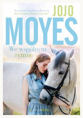 Jojo Moyes. We wspólnym rytmie.