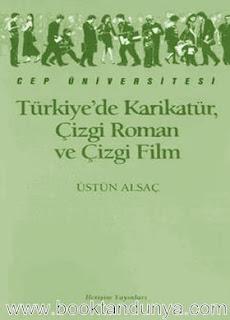 Üstün Alsaç - Türkiye'de Karikatür, Çizgi Roman ve Çizgi Film  (Cep Üniversitesi Dizisi - 144)