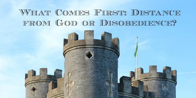 What Comes First - Distance from God or Disobedience?