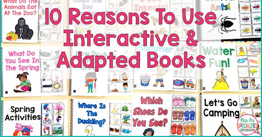10 Reasons To Use Adapted Interactive Books In Special Education Classrooms