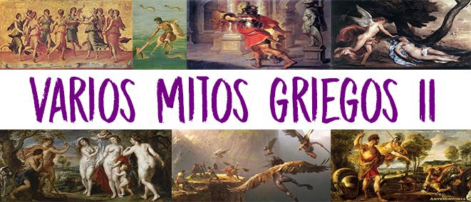 Varios mitos griegos (II): Las 9 musas del Olimpo;  Frixo y Hele; el vellocino de Oro; Psique y Eros; juicio de Paris; Fineo y las arpías; el mito de Cadmo.