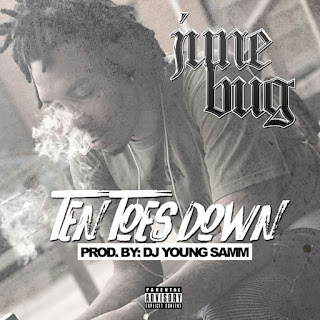 Junebug - Ten Toes Down (Prod. By Dj Young Samm)