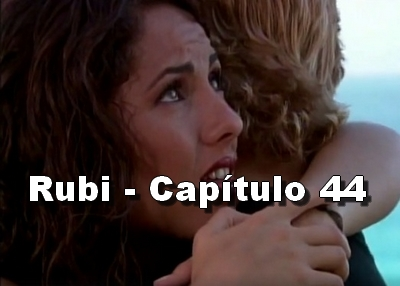 Rubi capítulo 44 completo