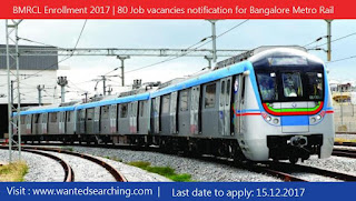 BMRCL Enrollment 2017   80 Job vacancies notification for Bangalore Metro Rail Corporation limited (BMRCL)