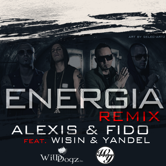 "Alexis y Fido Ft Wisin y Yandel ""Energia"" Official Remix MP3 Download"