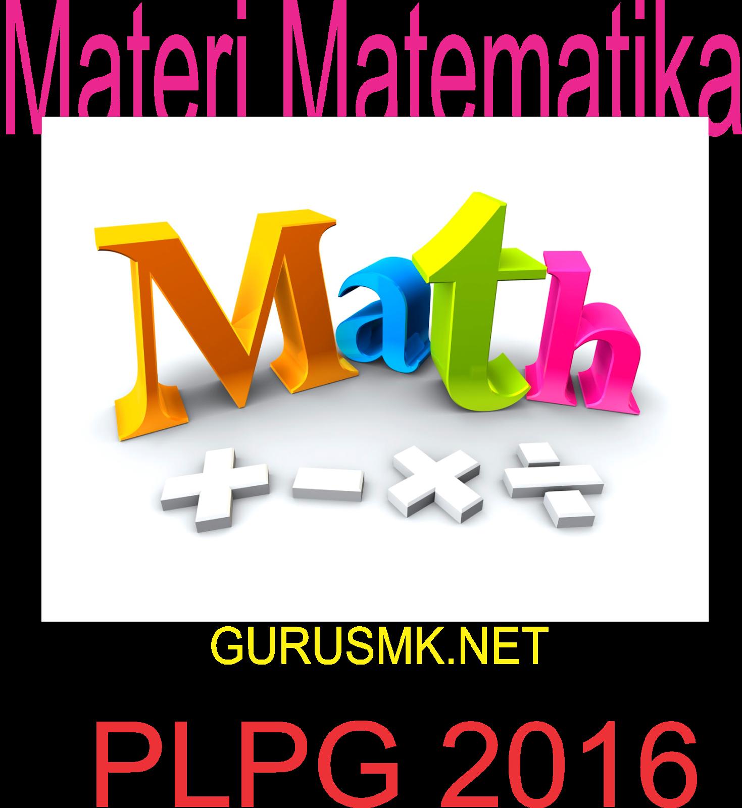Materi Matematika Plpg 2016 Gurusmk Net
