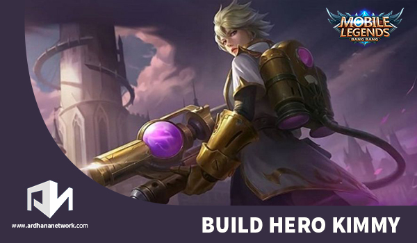 Build Hero Kimmy Mobile Legends