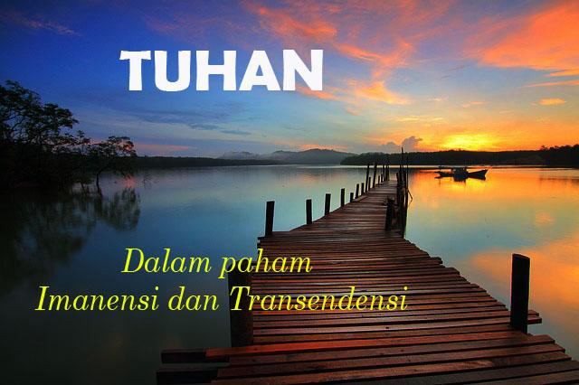 Tuhan Dalam Pandangan Paham Imanensi dan Transendensi