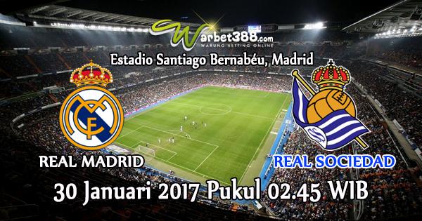 Agen SBOBET Online Terbaik 2017 - Prediksi Pertandingan La Liga Real Madrid vs Real Sociedad 30 Januari 2017