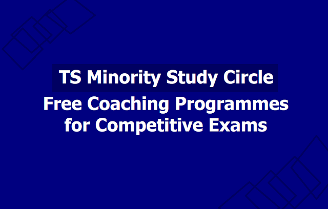 TS Minority Study Circle Free Coaching Programmes for Competitive Exams 2019