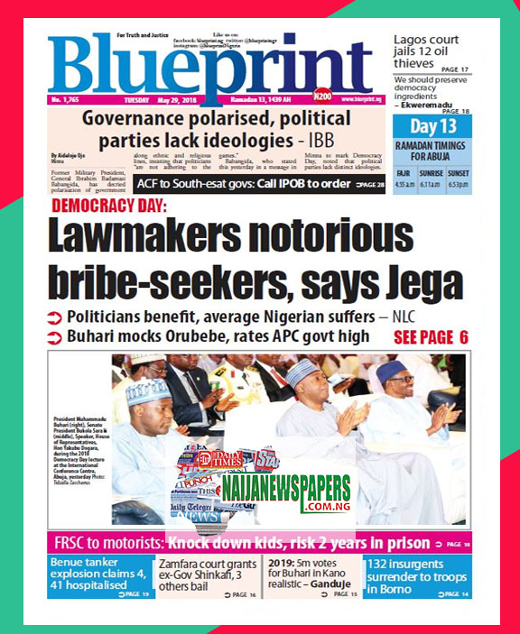 Nigeria newspapers todays the blue print newspaper headlines 29 below are the headlines found on the blueprint online newspaper for today tuesday 29 may 2018 malvernweather Images