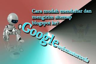 Cara mudah mendaftar dan Mengirim Peta situs  ke Google Webmasterstools