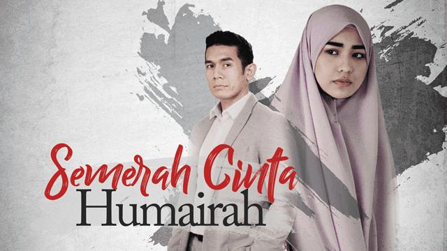 Semerah Cinta Humairah Lakonan Janna Nick dan Fahrin Ahmad