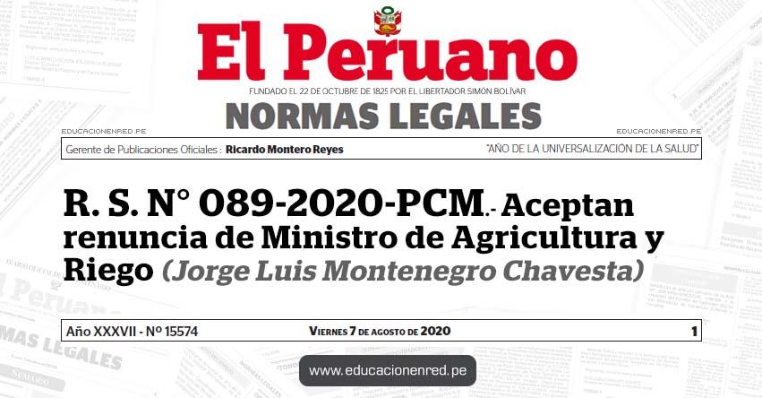 R. S. N° 089-2020-PCM.- Aceptan renuncia de Ministro de Agricultura y Riego (Jorge Luis Montenegro Chavesta)