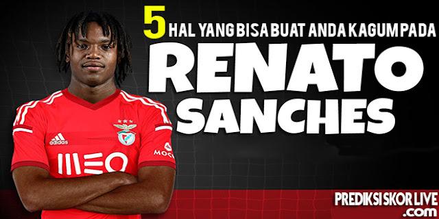 5 Hal Ini akan membuat anda kagum pada Renato Sanches