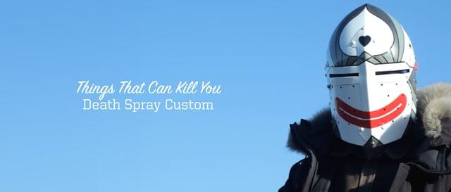 Things That Can Kill You - Death Spray Custom