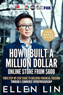 How I Built a Million Dollar Online Store From $600: Your step-by-step guide to building financial freedom through E-commerce Entrepreneurship free book promotion Ellen Lin