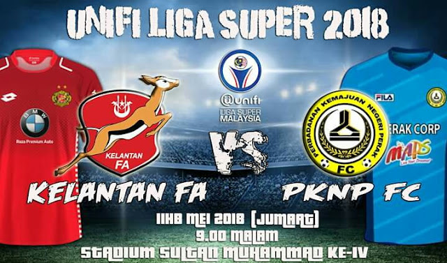 Live Streaming Kelantan vs PKNP FC 11.5.2018 Liga Super