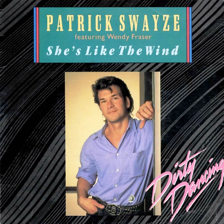 She´s like the wind. Patrick Swayze