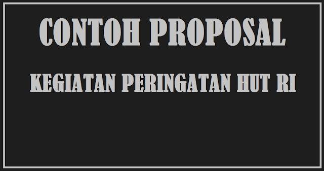 Contoh Proposal Kegiatan Peringatan HUT Kemerdekaan RI