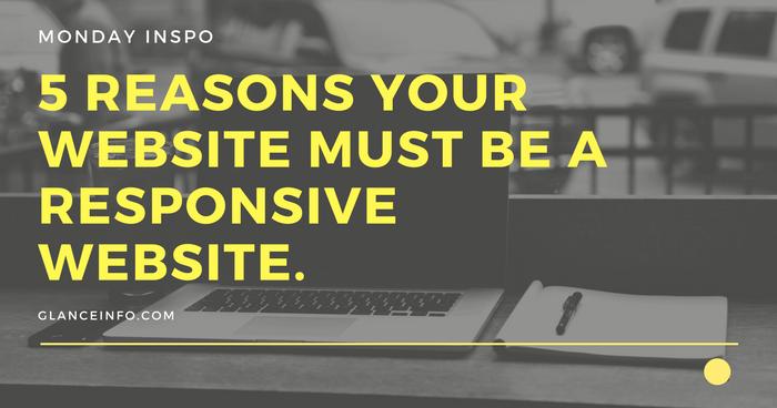 Top 5 Reasons For Responsive Website Design: 5 Reasons Your Website Must Be A Responsive Website