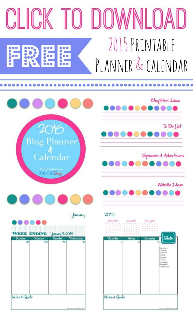 http://www.attagirlsays.com/2014/12/28/2015-free-printable-blog-planner-calendar/
