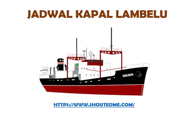 Jadwal keberangkatan kapal lambelu 2019