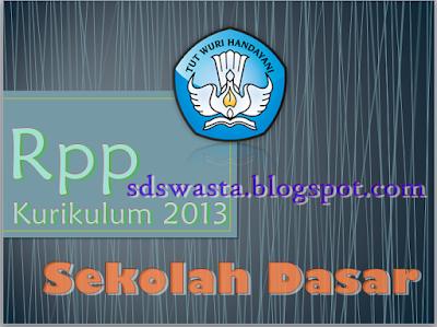 Download Contoh RPP SD/MI Kelas 1, 2, 3, 4, 5, & 6 Kurikulum 2013 Hasil Revisi Gratis