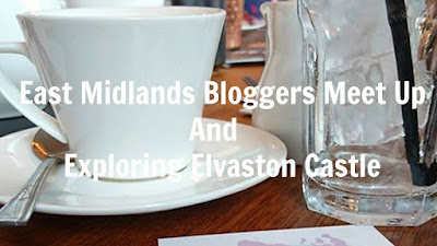 East Midlands Bloggers Meet Up And Exploring Elvaston Castle