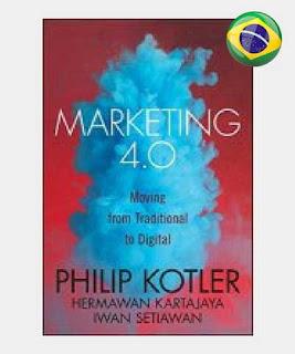 Resumo livro Marketing 4.0  - Mudando do Tradicional para Digital Philip Kotler, Hermawan Kartajaya e Iwan Setiawan