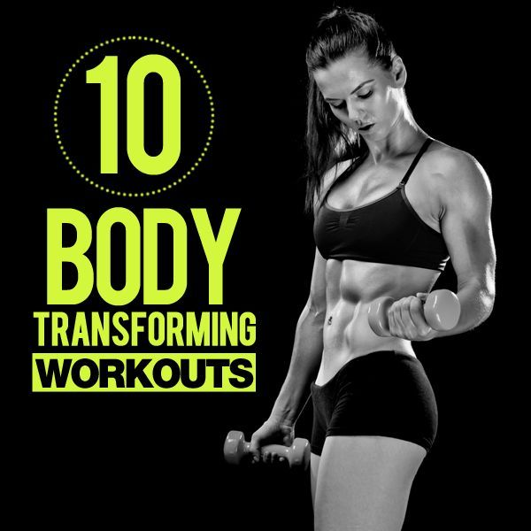 10 Body Transforming Workouts