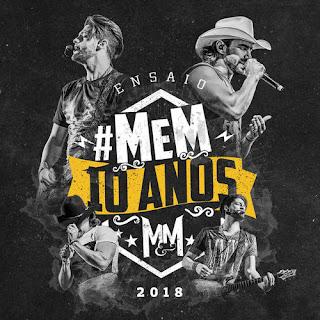 Download – Munhoz e Mariano – Ensaio #MeM 10 anos (2018)