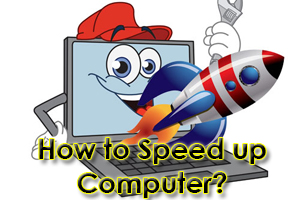 How to Speed Up Computer?
