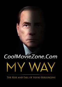 My Way: The Rise and Fall of Silvio Berlusconi (2016)