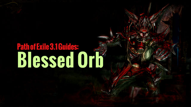 path of exile 3 1 guides blessed orb