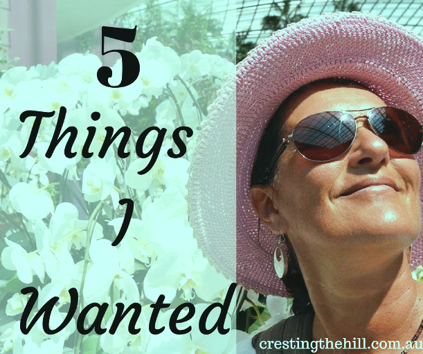Five things I really wanted and how my life has moved forward since then